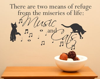 There Are Two Means Of Refuge From the Miseries Of Life Music And Cats... Vinyl Wall Decal Home Decor Sticker