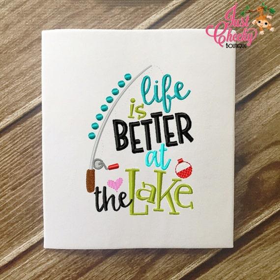 SAMPLE SALE, Life is Better at the Lake - Fishing Embroidered Shirt - Fishing - Lake - Fishing Reel - Bobbin and Lure - Fishing Pole -Boatin