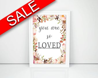 Wall Decor You Are So Loved Printable You Are So Loved Prints You Are So Loved Sign You Are So Loved  Printable Art You Are So Loved
