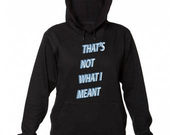 That's Not What I Meant Women's Hooded Sweatshirt