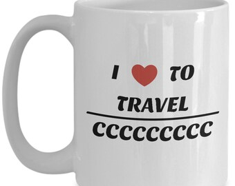 Funny Coffee Mug, I Love To Travel Overseas Coffee Mug is a Great Gift For Destination Wedding. Mug For Overseas Travel or Overseas Wedding!
