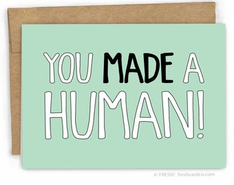 Funny New Baby Card   Baby Congratulations Card ~ You Made A Human!!! by Fresh Card Co.