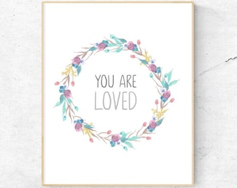 You Are Loved Wall Art, Nursery Wall Art, Child's Room Wall Art, Floral Nursery Quote - Instant Download