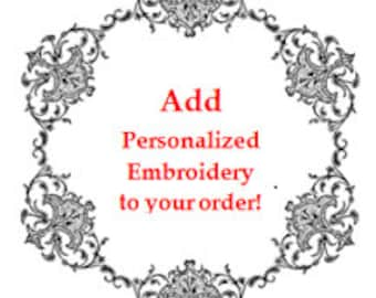 Add Personalized Embroidery to your order