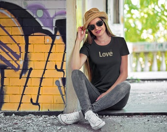 Love t shirt / Women's t-shirt / Inspirational /Inspiring word shirt / tshirts with sayings / Women's tee | Women's t shirts | Gifts for Her