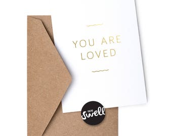You Are Loved - Foil Greeting Card
