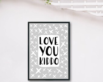 Love You Kiddo DIGITAL PRINT