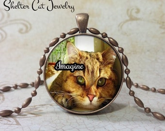 "Cat Pendant - Orange Tabby with 'Imagine'  - 1-1/4"" Round Pendant Necklace or Key Ring - Handmade Wearable Shelter Cats Photo Art Jewelry"
