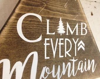 Climb every mountain. Woodland nursery decor. Wood sign