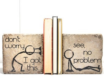 "Bookends- READY TO SHIP ""don't worry I got this"" and ""see, no problem"". Rustic Bookends. Concrete Bookends. 6x6 Paver. Heavy Bookends."