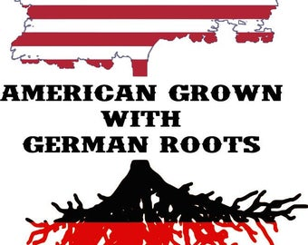 American grown with German roots, digital file, instant download, SVG
