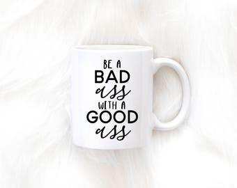 Be A Badass With A Good Ass Mug, Funny Mug, Girl Boss, Boss Babe, Lady Boss, Coworker, Lifting, Funny Gift, Entrepreneur, Coffee Mug, Gift