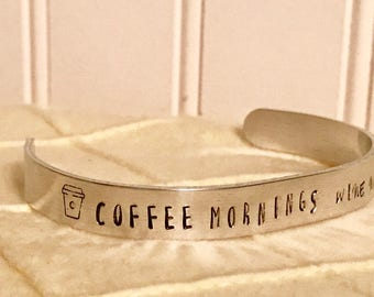 Coffee Mornings- Wine Nights Aluminum Cuff