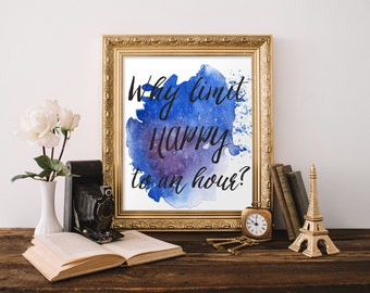 "Why Limit Happy to an Hour Print, wall art quote, Trendy Print, poster quote, quote print, quote art, Wall Art, Typography, Quote, ""Print"""