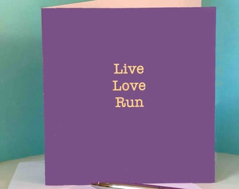 Birthday Card for runners / running friend - 'Live Love Run'