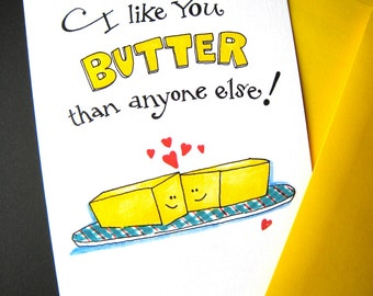 Funny Pun Card - Food Pun - Dating Card - Funny I Love You Card - Anniversary - I Like You Butter