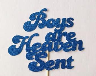 Boys are heaven Sent cake topper