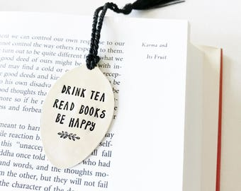 Spoon Bookmark, Drink Tea Read Books Be Happy. Bookworm Gift, Hand Stamped Silverware book mark with Tassel. Gift for book lover.