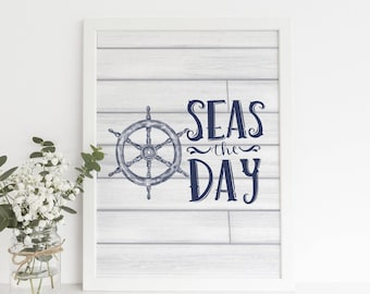 Nautical Art Decor, Seas the day, Nautical Quote, Ocean Quote, Nautical Nursery, Nursery Art Poster, Shiplap Decor, Gift for Her, Pirate Art