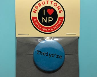 "Theiyr're - 1.5"" pinback button badge"