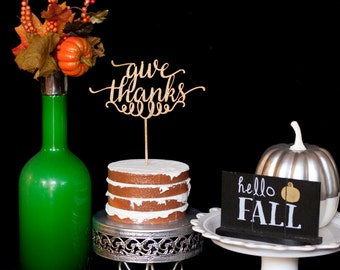 Give Thanks Thanksgiving Cake Topper/ Pie Topper/ Sign- Glitter Gold