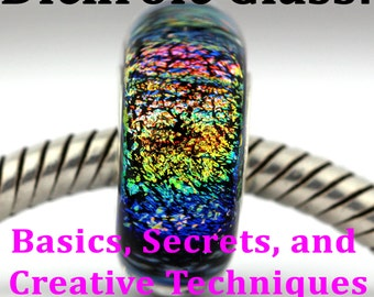 Lampwork Beadmaking with Dichroic Glass, lampwork tutorial, dichroic glass tutorial, beadmaking tutorial, Tutorial Guide