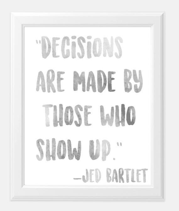 west wing quote print bartlet quote what's next west wing show art print 8x10 print tv show gift print jed bartlet