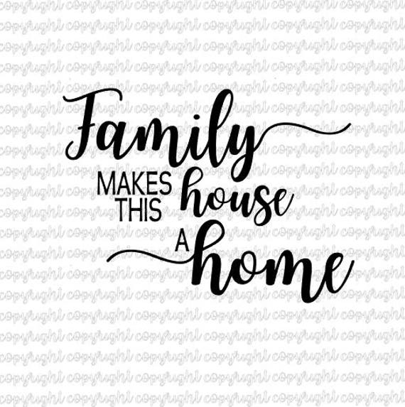Family Makes This House A Home Svg Dxf Cut Files Silhouette