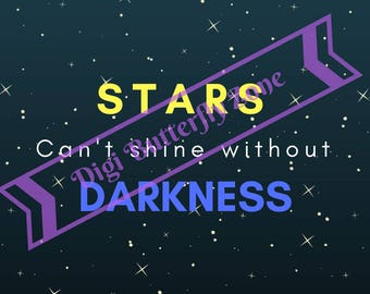 Stars Can't Shine Without Darkness Wall Art (Digital Print)
