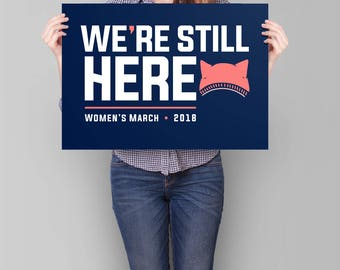 Womens March 2018 Poster, Womens March PRINTABLE Sign, Anti Trump protest poster, protest sign, instant download, feminist, we're still here