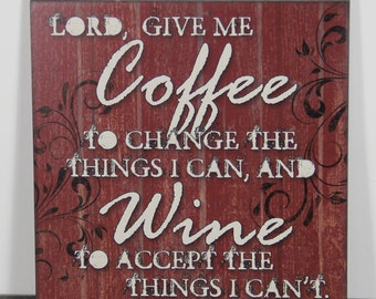 Primitive Wood Red Kitchen Wood Sign funny gift Lord give me COFFEE, WINE Friend Family Signs Rustic wall hanging Country plaque Signs