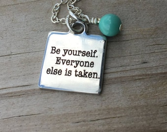 """Be Yourself Necklace- """"Be yourself. Everyone else is taken"""" laser etched charm with an accent bead in your choice of colors"""