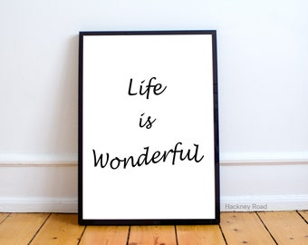 Inspirational typography poster, LIFE IS WONDERFUL, Instant download print, black and white,minimalist art,Printable Art