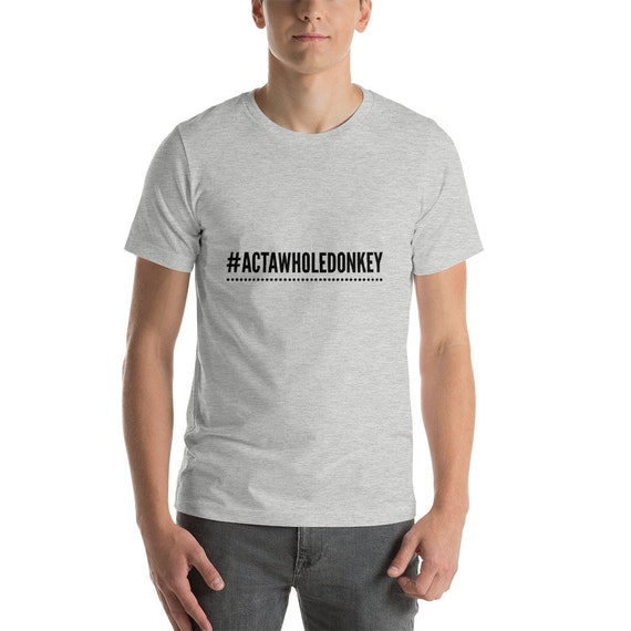 Social Justice Resist Tee Act A Whole Donkey Short-Sleeve Unisex T-Shirt Social Justice Resist Tee