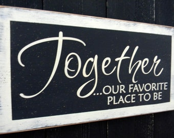 Together ... our favorite place to be wood sign
