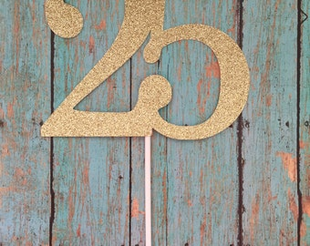 25th Birthday Cake Topper, 25th Cake Topper, 25 Birthday Cake Topper, Twenty Fifth Birthday, Gold Cake Topper 20th, 21st, 25th, 30th, 40th