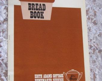 Bread Book-Edith Adams Cottage Homemaker Service