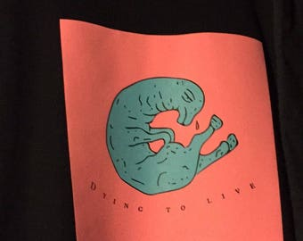 Dying to live tee
