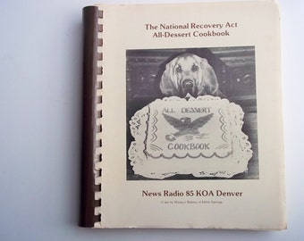 The National Recovery Act All-Dessert 1987 Cookbook, Cake Recipes, Cookie Recipes, Dessert Recipes ThrowItForward Vintage