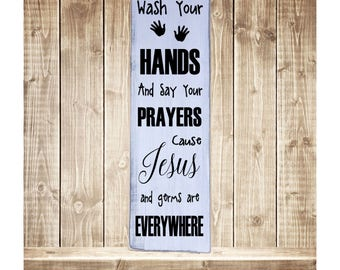 """Wash Your Hands and Say Your Prayers Rustic Farmhouse Style Handmade Wooden Sign Wall Art Distressed Home Decor  7.25""""x 24"""""""