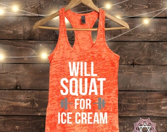Will Squat for ICE CREAM - Workout tank top - Muscle Tee - Funny Workout - Fitness Shirt - Gym tank
