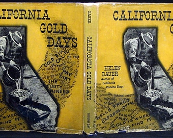 California Gold Days by Helen Bauer 1954 Children's Juvenile Book 1st Edition Hardcover in dust jacket Illustrated Book
