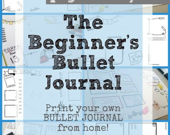 The Beginners Bullet Journal (Bujo)- Printables / Digital Downloads + Dot Grid journal / notebook / planner pages for journaling