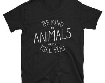 Be kind to animals, animals, be kind, kind to animals,