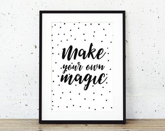 Print Make your Own magic printable Art poster great for home office, bedroom wall decor