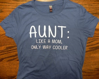 Aunt like a mom only way cooler t-shirt
