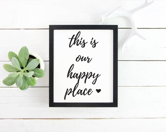 This is Our Happy Place Printable Happy Place Print My Happy Place Printable Home Quote Printable Love Quote Print Printable Wall Art