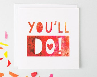 Anniversary Card For Him - Sarcastic Anniversary Card - Funny Card For Boyfriend - Card For Husband - You'll Do -  Funny Love Cards