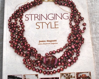 Stringing Style by Jamie Hogsett Paperback Beading and Jewelry Book, Jewelry Making Book, How to Make Jewelry Book