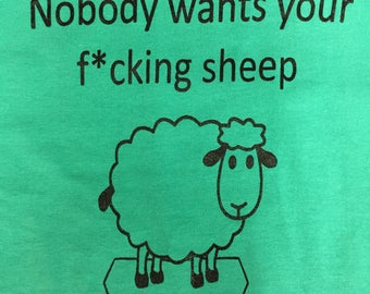 Nobody wants your f*cking sheep